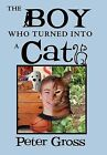 The Boy Who Turned Into a Cat by Professor Peter Gross (Hardback, 2012)