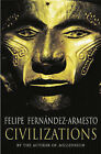 Civilizations by Dr Felipe Fernandez-Armesto (Paperback, 2001)