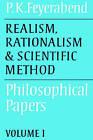 Realism, Rationalism and Scientific Method: Volume 1: Philosophical Papers by Paul K. Feyerabend (Paperback, 1985)