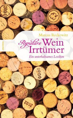 1 von 1 - Populäre Wein-Irrtümer. Ein unterhaltsames Lexikon von Marcus Reckewitz (2012, G