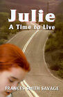 Julie: A Time to Live.... by Frances Smith Savage (Paperback / softback, 2000)