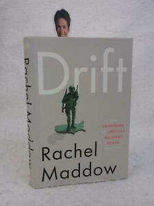 SIGNED-Rachel-Maddow-DRIFT-Unmooring-of-American-Military-Power-1st-Edition-2012