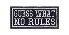 Guess What No Rules Patch Aufnäher Badge Biker Heavy Rocker Bügelbild Kutte Moto