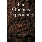 The Oneness Experience 9781481705547 by Malcolm Morris Paperback