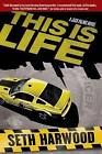 This is Life by Seth Harwood (Paperback, 2013)