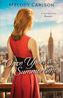Once Upon a Summertime: A New York City Romance by Melody Carlson (Paperback / softback, 2015)