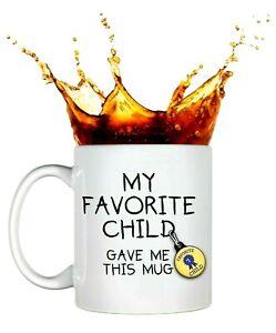 Funny Fathers Day My Favorite Child Gave Me This Mug Ceramic Coffee Mug NEW USA