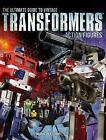 The Ultimate Guide to Vintage Transformers Action Figures by Mark Bellomo (Paperback, 2016)