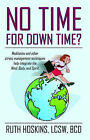 No Time for Down Time by Ruth Hoskins (Paperback, 2004)