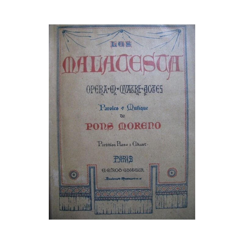 PONS MORENO Henry Les Malatesta Opéra ca1880 partition sheet music score