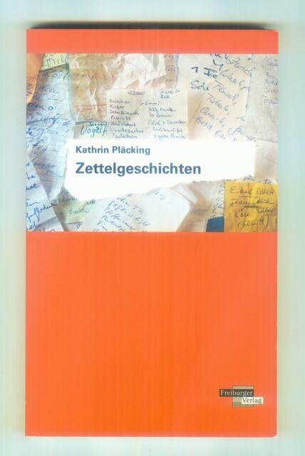 Pläcking  Kathrin  Zettelgeschichten 2009