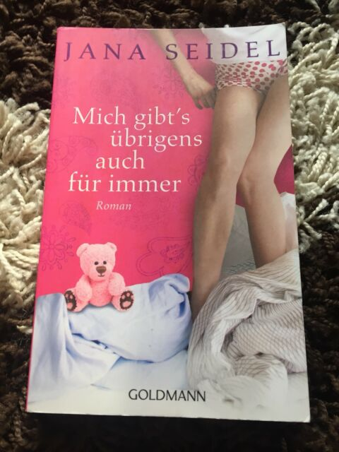 Mich gibt's übrigens auch für immer Roman Seidel Jana Buch liebe