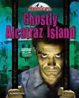 Ghostly Alcatraz Island by Stephen Person (Hardback, 2010)