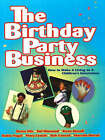 The Birthday Party Business: How to Make a Living as a Children's Entertainer by Marcela Murad, Mary Lostak, Hal Diamond, Steve Kissell, Bruce Fife, Bob Conrad, Robin Vogel (Paperback, 1998)