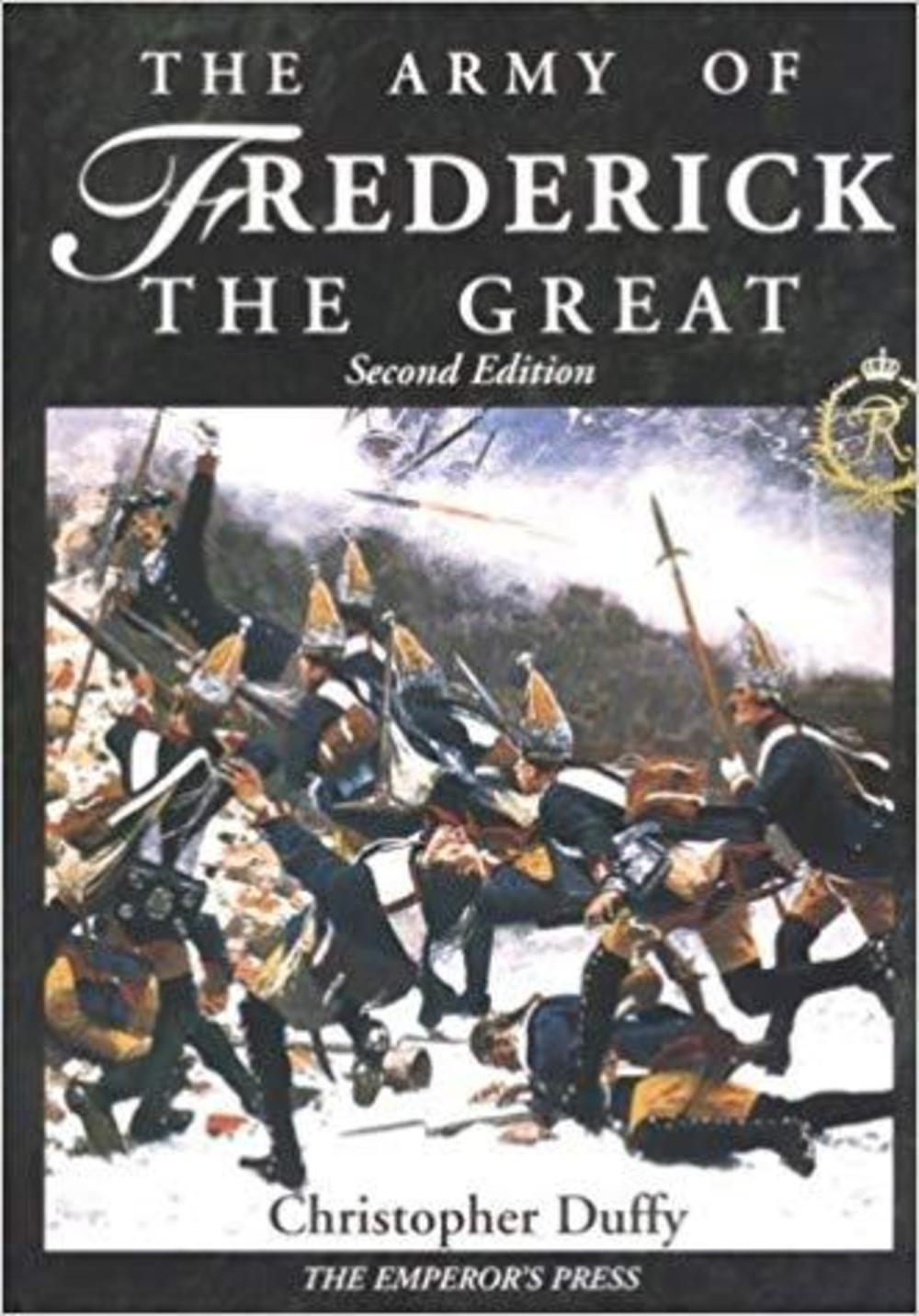The Army de Frédéric le Grand (Deuxième Edition) - Christophe Duffy