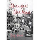 Shanghai Shadows 9781436337946 by Joy Hart Paperback