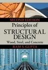Principles of Structural Design: Wood, Steel, and Concrete by Ram S. Gupta (Hardback, 2014)
