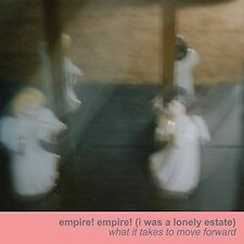EMPIRE! EMPIRE! (I WAS A LONELY ESTATE) - WHAT IT TAKES TO MOVE FORWARD NEW CD
