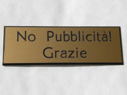 """placca di non zoppico alle lettere No PUBBLICITÀ Grazie/"""" dimensioni 29 x 100 mm"""