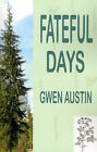 Fateful Days by Gwen Austin (Paperback, 2001)