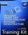 MCSE Designing a Windows Server 2003 Active Directory and Network Infrastructure Training Kit by Michael T. Simpson, Walter J. Glenn (Mixed media product, 2003)