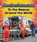 Ambulances to the Rescue Around the World by Linda Staniford (Hardback, 2016)