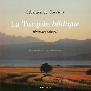 LA TURQUIE BIBLIQUE - ITINÉRAIRE CULTUREL - SÉBASTIEN DE COURTOIS