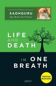 LIFE AND DEATH IN ONE BREATH BEST BOOK BY SADHGURU A YOGI,MYSTIC /& VISIONARY