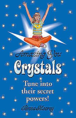 Moorey, Teresa, Amazing You: Crystals, Very Good Book