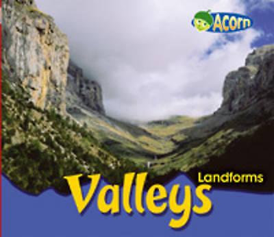 Valleys (Acorn: Landforms) (Acorn: Landforms) by Cassie Mayer