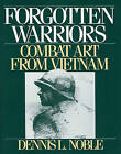 Forgotten Warriors: Combat Art from Vietnam by Dennis L. Noble (Hardback, 1992)