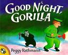 Good Night, Gorilla by Peggy Rathmann (Paperback, 2002)