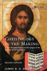 Christology in the Making: An Inquiry into the Origins of the Doctrine of the Incarnation by James D. G. Dunn (Paperback, 2003)