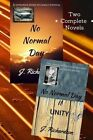 No Normal Day and No Normal Day II (Unity) by J Richardson (Paperback / softback, 2013)