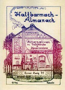 Um Jeden Preis Praktisch Haltbarmach-almanach / Erfahrenen Für Selbstversorger Fruchtsäfte. Marmeladen