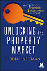 Unlocking the Property Market: The 7 Keys to Property Investment Succes by John Lindeman (Paperback, 2015)