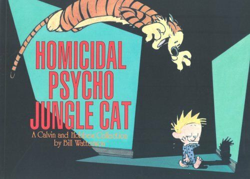 1 of 1 - Homicidal Psycho Jungle Cat: Calvin & Hobbes Se... by Watterson, Bill 0751511277