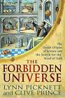 The Forbidden Universe: The Occult Origins of Science and the Search for the Mind of God by Clive Prince, Lynn Picknett (Hardback, 2011)