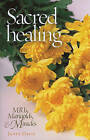 Sacred Healing: Mris, Marigolds, and Miracles by Janet Davis (Paperback, 2010)
