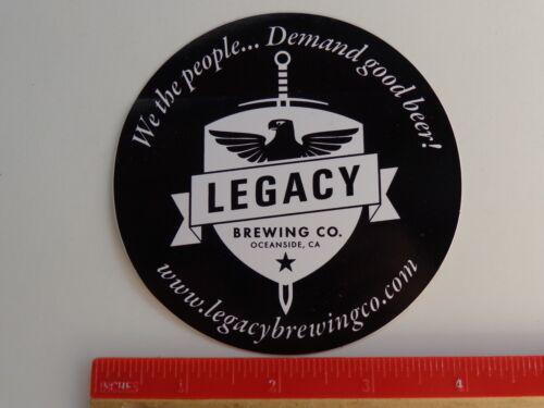 Beer STICKER ~ LEGACY Brewing Co />/< Oceanside CALIFORNIA ~ We Demand Good Beer!