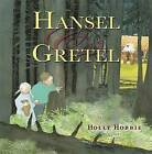 Hansel and Gretel by Holly Hobbie (Hardback, 2015)