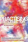Practising Resurrection: The Church Being Jesus Hands, Feet and Heart by Cris Rogers (Paperback, 2015)