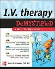 IV Therapy Demystified: A Self-Teaching Guide by Kerry H. Cheever (Paperback, 2007)