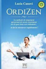 OrdiZen : La Méthode de Rangement Qui Permet de Savoir Exactement où Est Quoi...