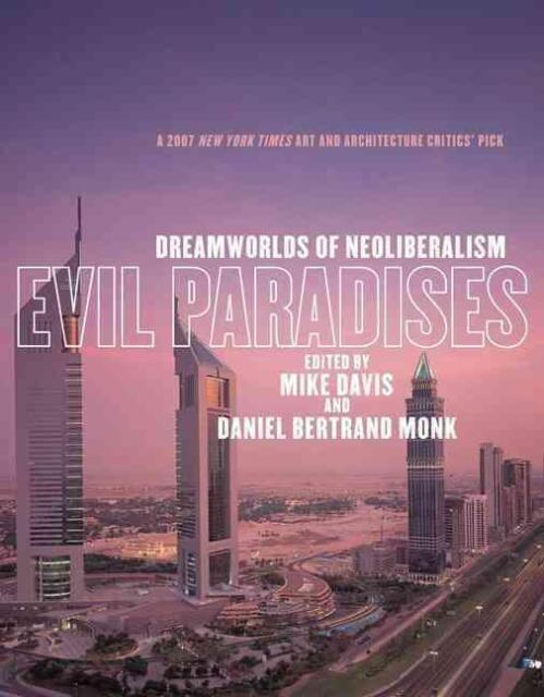 Evil Paradises: Dreamworlds of Neoliberalism von Mike Davis (2008, Taschenbuch)