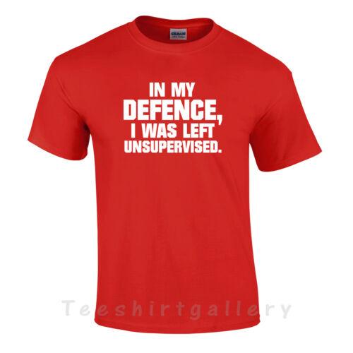 Dans ma Défense j/'ai été laissé sans surveillance T-shirt drôle humour fun homme femme enfants.