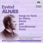 Eyvind Alnaes: Songs to Texts by Heine, Burns & Scandinavian Poets (CD, Oct-2012, Toccata Classics)