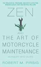 Zen and the Art of Motorcycle Maintenance : An Inquiry into Values by Robert M.