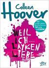 Weil ich Layken liebe von Colleen Hoover (2013, Taschenbuch)