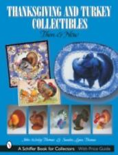 Thanksgiving and Turkey Collectibles Then and Now (Schiffer Book for C-ExLibrary